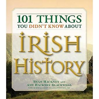 101 Things You Didn't Know About Irish History - People - Places - Cul