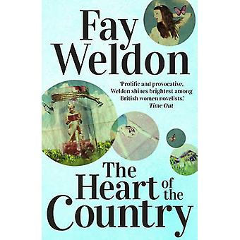 The Heart of the Country by Fay Weldon - 9781784080754 Book