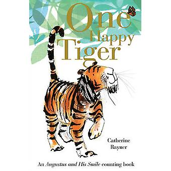 One Happy Tiger by Catherine Rayner - 9781848692343 Book