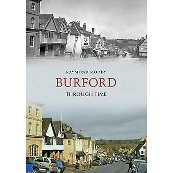 Burford Through Time by Raymond Moody - 9781848686595 Book