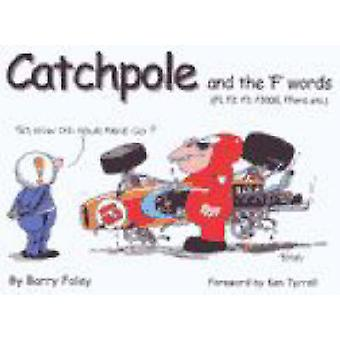 Catchpole and the 'F' Words - F1 - F2 - F3 - F3000 - Fford - Etc by Ba