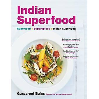 Indian Superfood by Gurpareet Bains - 9781906650292 Book