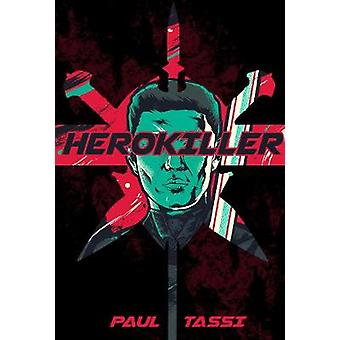 Herokiller - A Novel by Herokiller - A Novel - 9781945863233 Book