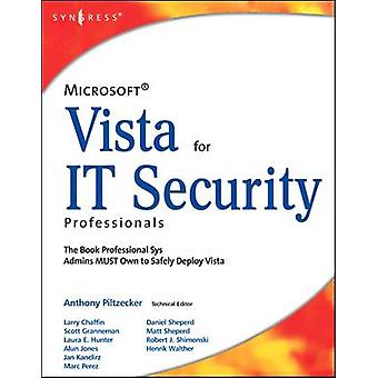 Microsoft Vista for IT Security Professionals by Anthony Piltzecker -