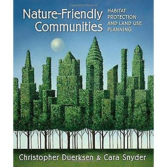 Nature-friendly Communities - Habitat Protection and Land Use by Chris