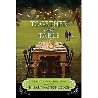 Together at the Table: A Novel of Lost Love and Second Helpings (Two Blue Doors)