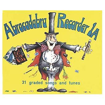 Abracadabra Recorder: 31 Graded Songs and Tunes: Pupil's Book Bk. 1A (Abracadabra)