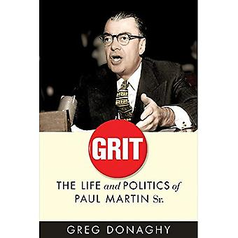 Grit: The Life and Politics of Paul Martin Sr. (C. D. Howe Series in Canadian Political History)
