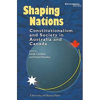 Shaping Nations: Constitutionalism and Society in Australia and Canada