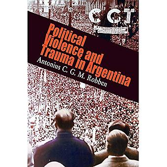 Political Violence and Trauma in Argentina (Ethnography of Political Violence Series)
