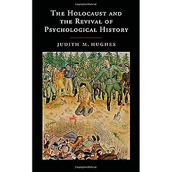 The Holocaust and the Revival of Psychological History