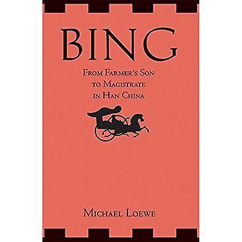 Bing: Vom Bauernsohn zum Magistrat in Han-China