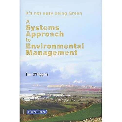 A Systems Approach to Environmental Management  It&s Not Easy Being vert