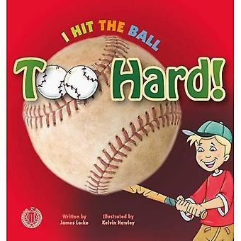 I Hit the Ball Too Hard! (The Literacy Tower)