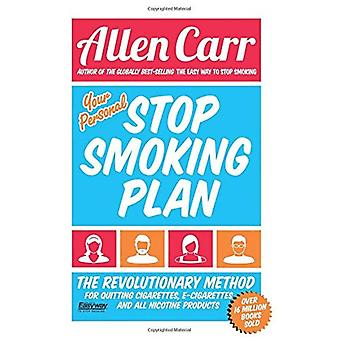 Your Personal Stop Smoking Plan: The Revolutionary Method for Quitting Cigarettes, E-Cigarettes and All Nicotine...