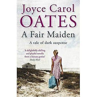 A Fair Maiden: A Dark Novel of Suspense