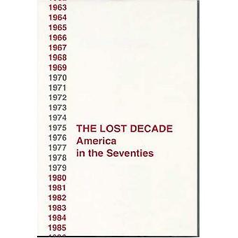 Det förlora decenniet: Amerika på 70-talet