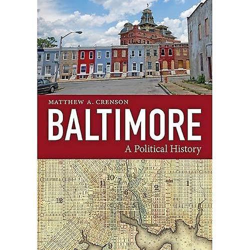 Baltimore  A Political History