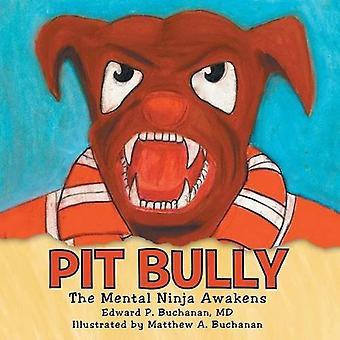 Pit Bully: The Mental Ninja Awakens
