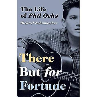 Der men formue: livet i Phil Ochs