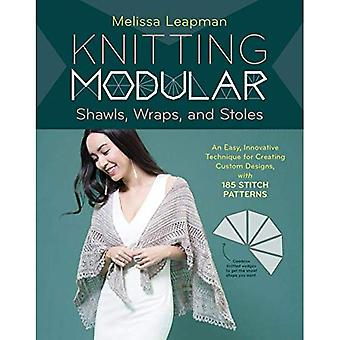 Knitting Modular Shawls, Wraps, and Stoles: 21 Mix-and-Match Triangle Designs Plus 200 Stitch Patterns
