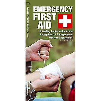 Emergency First Aid: A Folding Pocket Guide to the Recognition of & Response to Medical Emergencies (Pocket Naturalist Guide)