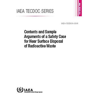Contents and Sample Arguments of a Safety Case� for Near Surface Disposal of Radioactive Waste (IAEA TECDOC Series)