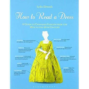 Hvordan lese en kjole: en Guide til skiftende moter fra 16 til 1900-tallet