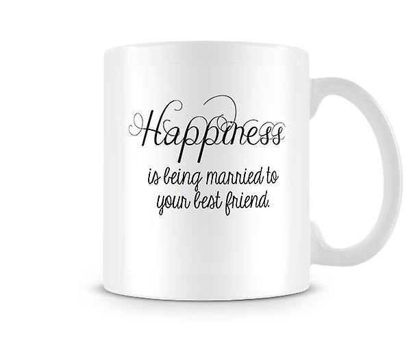 Happiness Is Being Married To Your Bestfriend Mug