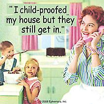I Child Proofed My House... single funny drinks coaster