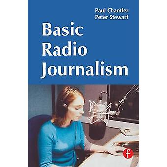 Basic Radio Journalism by Chantler & Paul