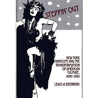 Steppin Out New Yorker Nachtleben und die Umwandlung der amerikanischen Kultur 18901930 von Erenberg & Lewis A.