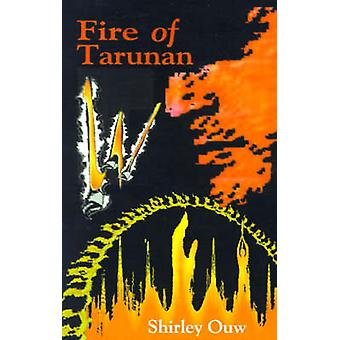 Fire of Tarunan by Ouw & Shirley