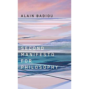 Second Manifesto for Philosophy by Badiou & Alain