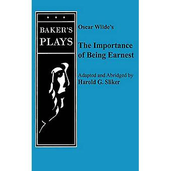 Importance of Being Earnest the OneAct by Wilde & Oscar