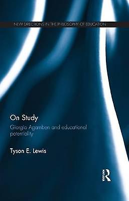 On Study Giorgio Agamben and educational potentiality by Lewis & Tyson E.