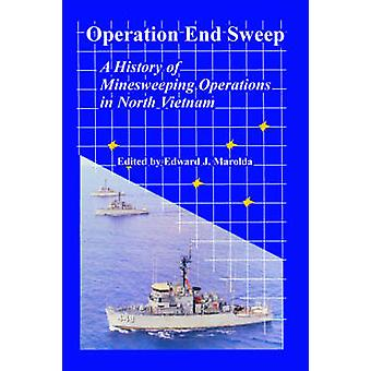 Operation End Sweep A History of Minesweeping Operations in North Vietnam by Marolda & Edward & J.