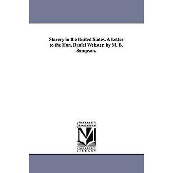 Slaveriet i USA. Et brev til Hon. Daniel Webster. af M. B. Sampson. af Sampson & Marmaduke B. Marmaduke Blake