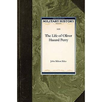 La vie d'Oliver Hazard Perry par John Milton Niles