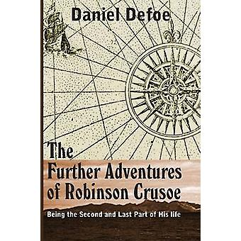 The Farther Adventures of Robinson Crusoe by Defoe & Daniel