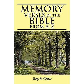 Memory Verses of the Bible from AZ by Choyce & Tracy R.