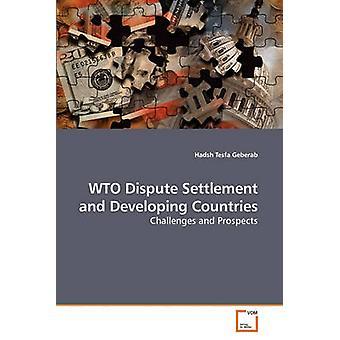 WTO:N riitojenratkaisumenettelyn ja kehitys maiden Geberab & Hadsh Tesfa