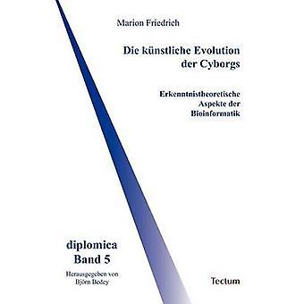 Die knstliche Evolution der Cyborgs by Friedrich & Marion