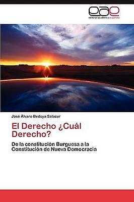 El Derecho Cul Derecho by Bedoya Salazar Jos lvaro