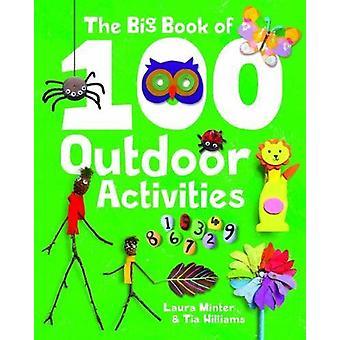 Big Book of 100 Outdoor Activities by Laura Minter - 9781784944049 Bo
