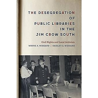 The Desegregation of Public Libraries in the Jim Crow South - Civil Ri