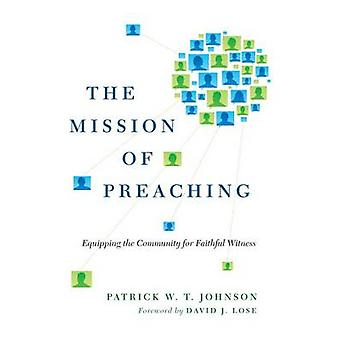 The Mission of Preaching - Equipping the Community for Faithful Witnes