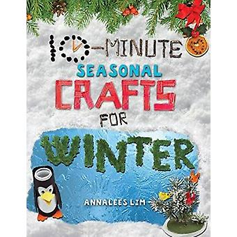 10-Minute Seasonal Crafts for Winter by Annalees Lim - 9781477792186