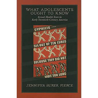 What Adolescents Ought to Know - Sexual Health Texts in Early Twentiet
