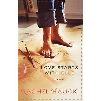 Love Starts with Elle by Rachel Hauk - 9781595543387 Book